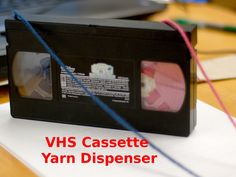 VHS Cassette YarnDispenser!  Simple way to take it with you.  Can have more than one ready to use, and with you, ready to use.