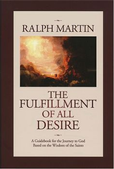The Fulfillment of All Desire: a Guidebook for the Journey to God Based on the Wisdom of saints  #book  $17.95 #catholic