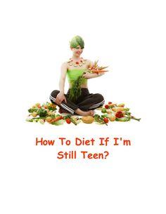 How to diet if i'm still teen? by WhiteDog9 via slideshare