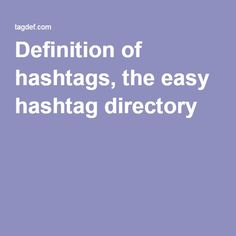 Definition of hashtags, the easy hashtag directory Facebook Fan Page, Hashtags, Definitions, Social Media, Tools, Easy, Instagram, Jewelry, Instruments