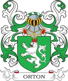 Orton Family Crest and Coat of Arms