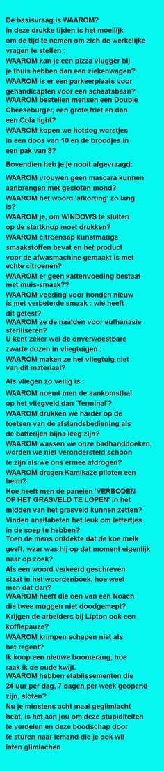 De basisvraag is WAAROM Funny Texts, Haha, Funny Quotes, Wisdom, Shakira, Humor, My Love, Meme, Laughing