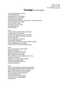 """anne sexton courage: """"and at the last moment/ when death opens your back door/ youll put on your carpet slippers/ and stride out."""""""