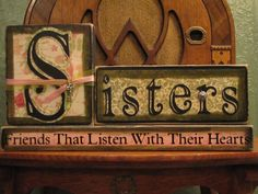 Sisters: Friends that Listen with their Hearts