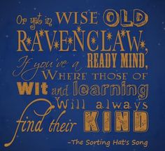 Wish I was smart enough to be placed in Ravenclaw, but my guess is that the Sorting Hat will put me in Hufflepuff.  Counting down the days until I can sign up for Pottermore!