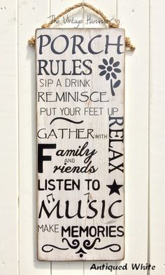 A personal favorite from my Etsy shop https://www.etsy.com/listing/198161202/large-porch-rules-sign-hand-painted-and