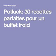 Potluck: 30 recettes parfaites pour un buffet froid