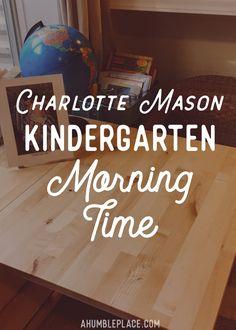 Charlotte Mason Kindergarten Morning Time - ahumbleplace.com