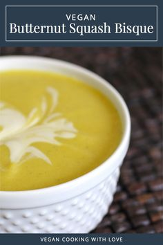 Butternut Squash Bisque // Vegan Cooking with Love