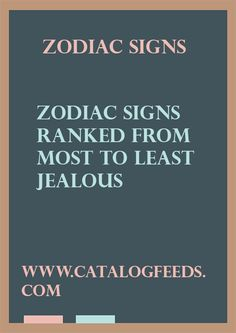 Zodiac Signs Ranked From Most To Least Jealous – Catalog Feeds #Pisces #zodiac_sign #zodiac #astrology #facts #horoscope #zodiac_sign_facts #zodiacsigns #Zodiac #Zodiacsex #Zodiacsigns #Aries #Taurus #Gemini #Cancer #Leo #Virgo #Libra #Scorpio #Sagittarius #Capricorn #Aquarius #Pisces #zodiacsymbols #Zodiacales #Astrology #Zodiacastology