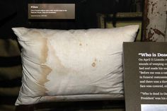 This is one of the pillows that President Lincoln rested on before dying from his wounds across the street at the Peterson House. The pillow is still stained with President Lincoln's blood.