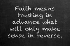 Faith takes faith.