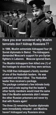Have you ever wondered why Muslim extremists don't kidnap Russians? Haha!!!