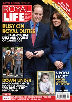 Royal Life Magazine Issue 20 - Busy On Royal Duties the Hard-Working Duke and Duchess of Cambridge, Down Under Prince Charles and the Duchess of Cornwall Tour Australia and New Zealand and A Royal Beauty Princess Charlotte at 6 Months