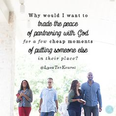 """""""Why would I want to trade the peace of partnering with God for a few cheap moments of putting someone else in their place?"""" Lysa TerKeurst // Whether it's a major injustice or a minor inconvenience, CLICK for help on choosing better reactions."""
