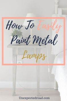 How To Easily Paint Metal Lamps - Unexpected Road Diy Wood Projects, Furniture Projects, Furniture Makeover, Black Spray Paint, Metallic Paint, Painting Lamps, Spray Painting, Paint Brass, Old Lamps