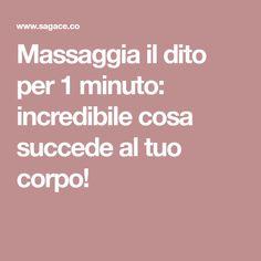 Massaggia il dito per 1 minuto: incredibile cosa succede al tuo corpo!