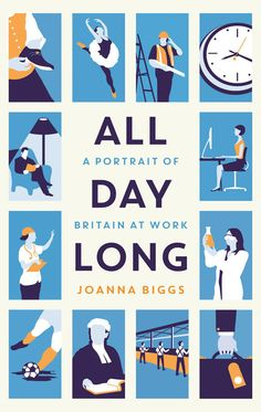 All Day Long: A Portrait of Britain At Work eBook: Joanna Biggs: Amazon.co.uk: Kindle Store