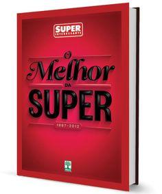 """Ganhei e adorei! Conheça o livro comemorativo """"O Melhor da SUPER: 1987 – 2012"""" – Superblog"""