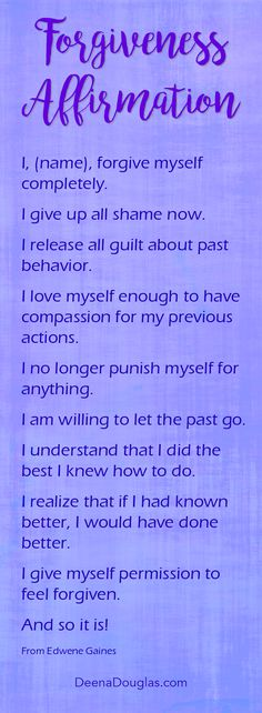 Forgive yourself (and others!) with this wonderful forgiveness affirmation by Edwene Gaines.