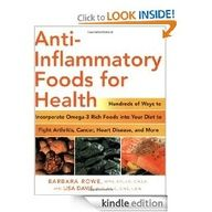Anti-Inflammatory Foods for Health: Hundreds of Ways to Incorporate Omega-3 Rich Foods into Your Diet to Fight Arthritis, Cancer, Heart (Healthy Living Cookbooks) [Kindle Edition], (arthritis, healing foods, healthy eating, inflammation, natural foods, natural healing, healing books, allergies, natural remedies, natural weight loss)