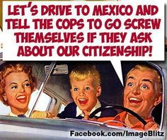 """Guess what happens if you actually do that... You go to jail, for up to 10 years if you evade deportation. If you don't carry proper documents, you're arrested. Mexico hasn't granted amnesty to the many illegal aliens who've crossed its Southern border, and is continuing to launch aggressive deportation plans. Also, non-citizens are forbidden to engage in politics... That includes standing on a street corner holding a """"We have rights"""" sigh!"""