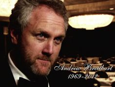 Andrew Breitbart (1969-2012). There is a very Big mystery about his death and I hope that they would find out how he really died.