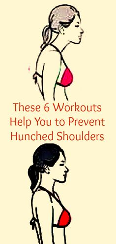 These 6 workouts help you to prevent hunched shoulders