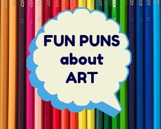 Fun Puns aboutART