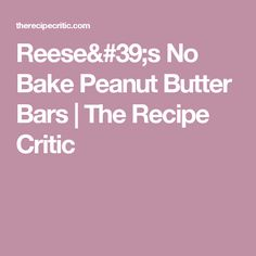 Reese's No Bake Peanut Butter Bars | The Recipe Critic