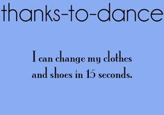 thanks to dance !