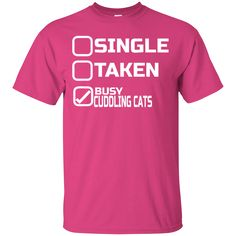 Single Taken Busy Cuddling Cats T-Shirt
