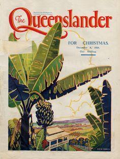 Poster Cover from The Queenslander Christmas 1928 - Banana Trees Brisbane, Sydney, Melbourne, Vintage Magazines, Vintage Postcards, Vintage Images, Posters Australia, Australia Tourism, Cairns