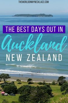 The Best Days out in Auckland New Zealand Melbourne, Sydney, New Zealand Itinerary, New Zealand Travel Guide, New Zealand Beach, Auckland New Zealand, Travel Guides, Travel Tips, Travel Articles