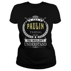 PAULIN PAULINBIRTHDAY PAULINYEAR PAULINHOODIE PAULINNAME PAULINHOODIES  TSHIRT FOR YOU IT'S A PAULIN  THING YOU WOULDNT UNDERSTAND SHIRTS Hoodies Sunfrog#Tshirts  #hoodies #PAULIN #humor #womens_fashion #trends Order Now =>https://www.sunfrog.com/search/?33590&search=PAULIN&cID=0&schTrmFilter=sales&Its-a-PAULIN-Thing-You-Wouldnt-Understand