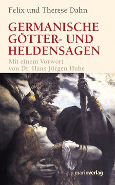 Felix & Therese Dahn | Germanische Götter- und Heldensagen