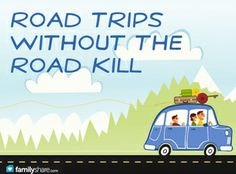 Road trips without the road kill... Cheap, easy travel games and activities parents can provide for children on road trips. GREAT TIPS.