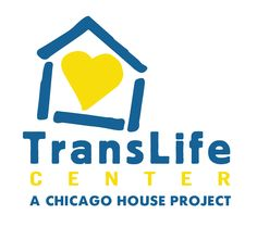 TransLife Center (A Chicago House Project) - Chicago - providing comprehensive programming and support to transgender individuals.