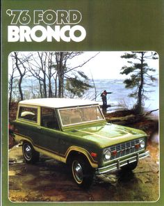 "Ford Bronco , Mine was a 74 , W/ cutouts , 10"" wide wheels ,Rancho susp. headers . Survived Baja 500 . DON"
