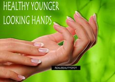 Easy ways for perfect healthy younger looking hands
