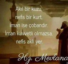 #mevlana   corek-otu-yagi.com     Hz.Mevlana Cool Words, Wise Words, Wise Quotes, Inspirational Quotes, Meaningful Lyrics, Humanity Quotes, Good Sentences, Allah Love, Writing Pens