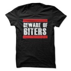 Beware Of Biters - #teacher gift #creative gift. GUARANTEE => https://www.sunfrog.com/Zombies/Beware-Of-Biters.html?68278