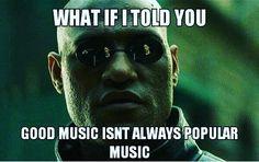 #bandmemes #musicmemes #bandadda Who agrees?  #musicmemes #music #popmusic #metal #jazz #worldmusic #classical #fusionmusic #thematrix #morpheus #musichumor #rocknroll #rockmusic #gothic