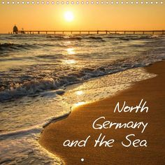 North Germany and the Sea - CALVENDO calendar by Sabine Großbauer - http://www.calvendo.co.uk/galerie/north-germany-and-the-sea/ - #ocean #germany #sea #beach #holiday #photography