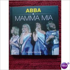ABBA. Book ABBA and Mamma Mia by Claire Welch. NEW!