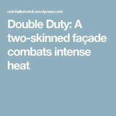 Double Duty: A two-skinned façade combats intense heat