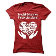 I Love Special Education Paraprofessional TShirt  Full Heart Shirts & Tees
