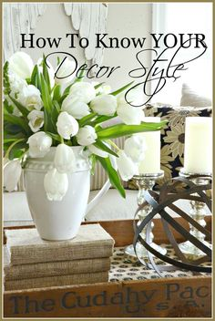 HOW TO KNOW YOUR DECOR STYLE Knowing your decor style will help you decorate your home and could save you $$$!