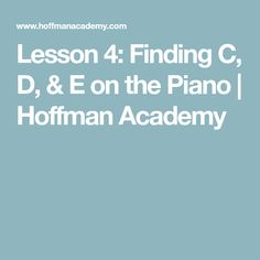 Pianist Joseph Hoffman shows where to find piano keys C, D, and E with fun memory aids for kids Joseph Hoffman, Piano Lessons For Beginners, Piano Keys, Music, Musica, Musik, The Black Keys, Muziek, Music Activities