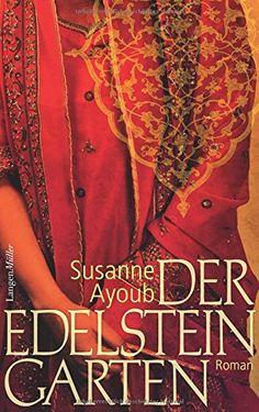 Der Edelsteingarten: Roman von Susanne Ayoub http://www.amazon.de/dp/378443391X/ref=cm_sw_r_pi_dp_gFdZwb0R4RJ8B